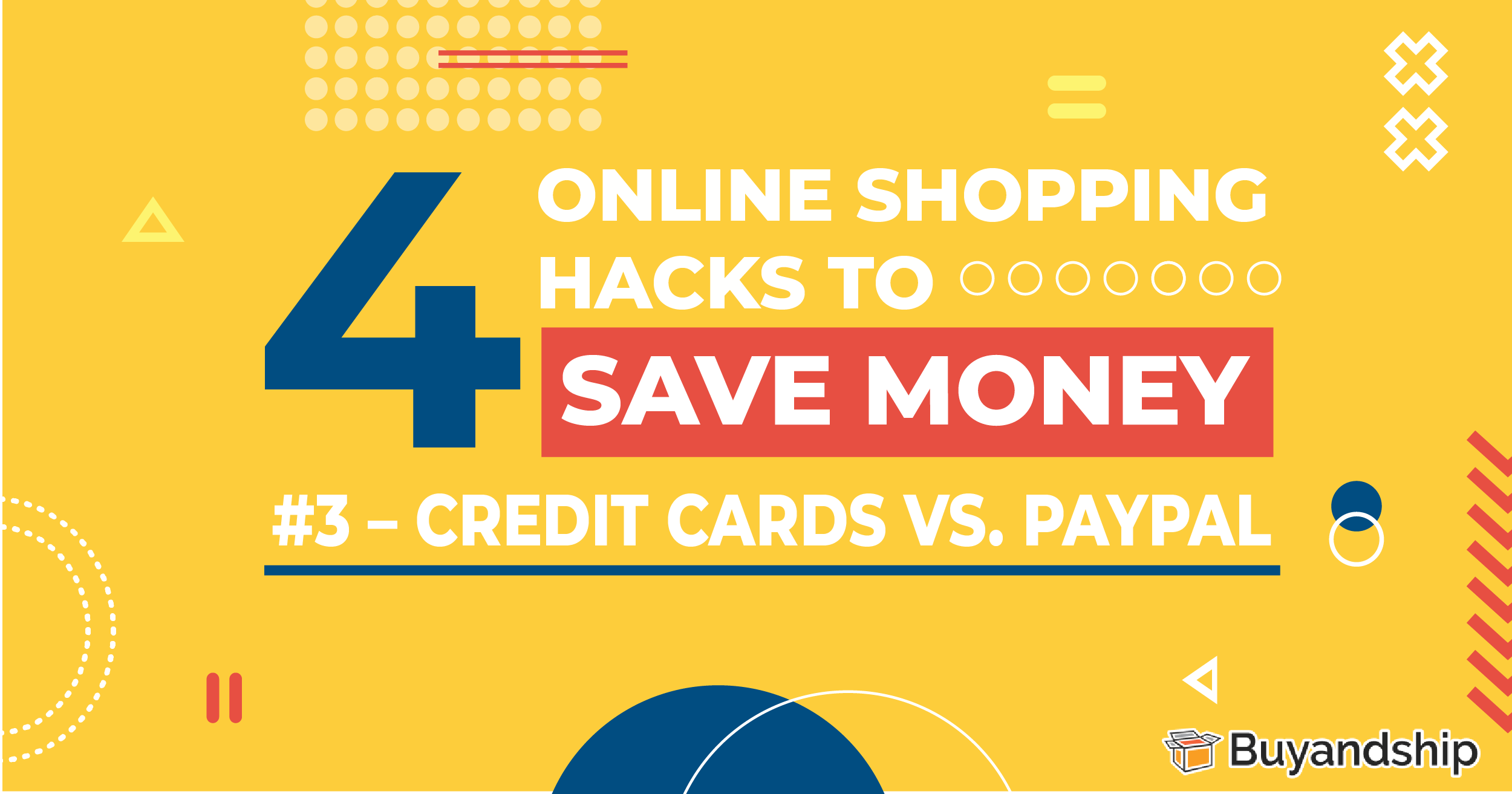 4 Online Shopping Hacks That Can Save Your Money – Credit Card VS. PayPal