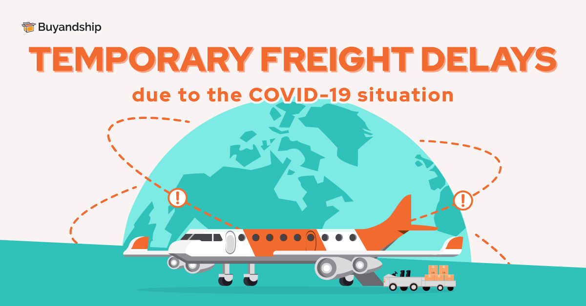 Temporary Freight Delays due to the recent COVID-19 situation